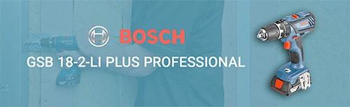 Todo sobre el taladro percutor BOSCH GSB-18-2-LI-Plus professional